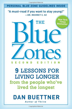 The Blue Zones: 9 Lessons for Living Longer