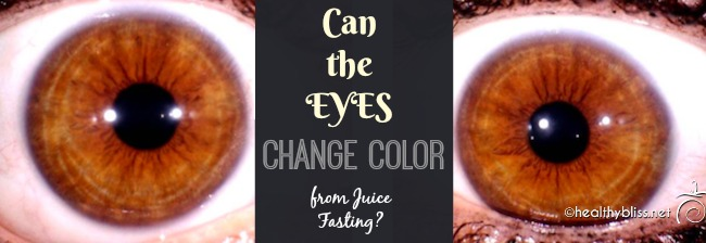 Can Eyes Change Colors On A Juice Fast Jennifer Thompson