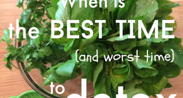 When is the BEST time to start a detox